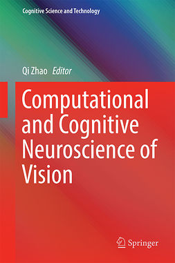 Zhao, Qi - Computational and Cognitive Neuroscience of Vision, ebook