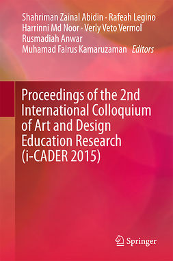 Abidin, Shahriman Zainal - Proceedings of the 2nd International Colloquium of Art and Design Education Research (i-CADER 2015), e-bok