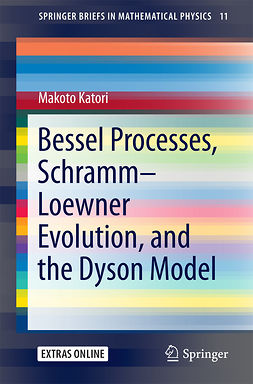 Katori, Makoto - Bessel Processes, Schramm–Loewner Evolution, and the Dyson Model, ebook