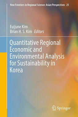 Kim, Brian H. S. - Quantitative Regional Economic and Environmental Analysis for Sustainability in Korea, ebook