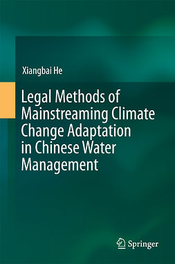 He, Xiangbai - Legal Methods of Mainstreaming Climate Change Adaptation in Chinese Water Management, ebook