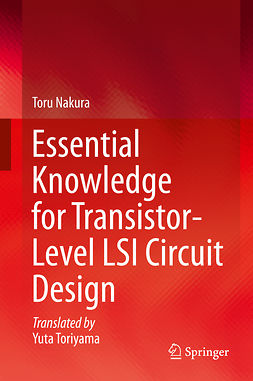 Nakura, Toru - Essential Knowledge for Transistor-Level LSI Circuit Design, ebook