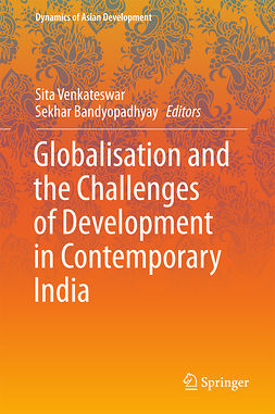 Bandyopadhyay, Sekhar - Globalisation and the Challenges of Development in Contemporary India, ebook
