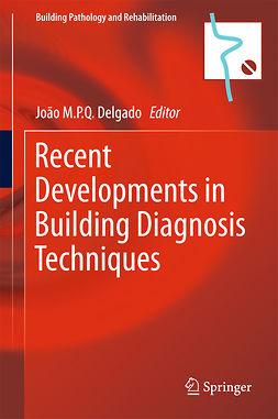 Delgado, João M.P.Q. - Recent Developments in Building Diagnosis Techniques, ebook