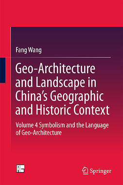 Wang, Fang - Geo-Architecture and Landscape in China's Geographic and Historic Context, ebook