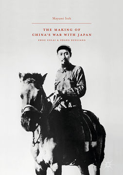 Itoh, Mayumi - The Making of China's War with Japan, e-kirja