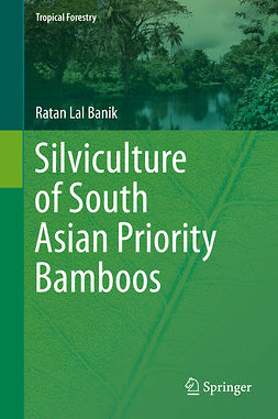 Banik, Ratan Lal - Silviculture of South Asian Priority Bamboos, ebook