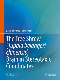 Ni, Rong-Jun - The Tree Shrew (Tupaia belangeri chinensis) Brain in Stereotaxic Coordinates, ebook