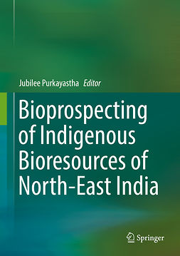 Purkayastha, Jubilee - Bioprospecting of Indigenous Bioresources of North-East India, ebook