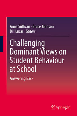 Johnson, Bruce - Challenging Dominant Views on Student Behaviour at School, ebook