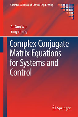 Wu, Ai-Guo - Complex Conjugate Matrix Equations for Systems and Control, ebook