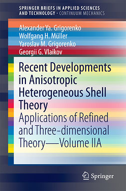 Grigorenko, Alexander Ya. - Recent Developments in Anisotropic Heterogeneous Shell Theory, ebook