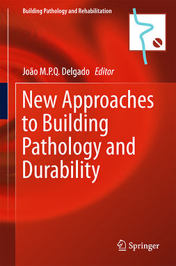 Delgado, João M.P.Q. - New Approaches to Building Pathology and Durability, ebook
