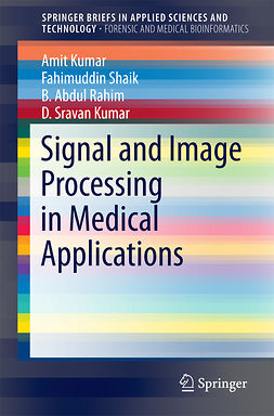 Kumar, Amit - Signal and Image Processing in Medical Applications, ebook