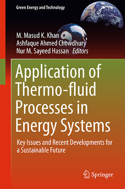 Chowdhury, Ashfaque Ahmed - Application of Thermo-fluid Processes in Energy Systems, e-bok