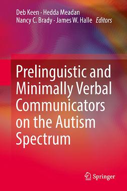 Brady, Nancy C. - Prelinguistic and Minimally Verbal Communicators on the Autism Spectrum, ebook