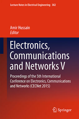 Hussain, Amir - Electronics, Communications and Networks V, ebook