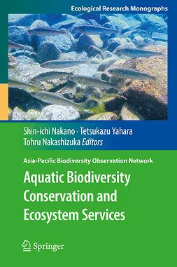 Nakano, Shin-ichi - Aquatic Biodiversity Conservation and Ecosystem Services, ebook