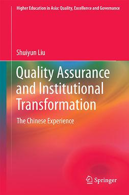 Liu, Shuiyun - Quality Assurance and Institutional Transformation, e-kirja