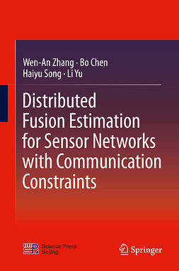 Chen, Bo - Distributed Fusion Estimation for Sensor Networks with Communication Constraints, e-kirja