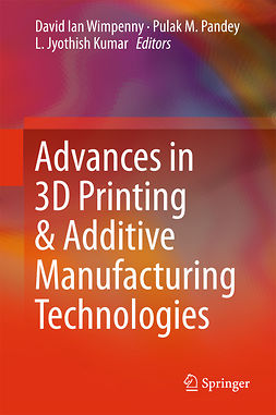 Kumar, L. Jyothish - Advances in 3D Printing & Additive Manufacturing Technologies, ebook