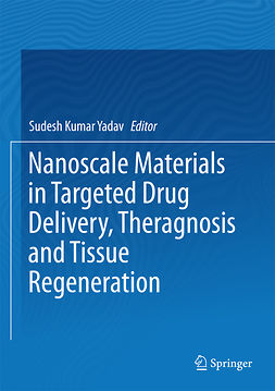 Yadav, Sudesh Kumar - Nanoscale Materials in Targeted Drug Delivery, Theragnosis and Tissue Regeneration, ebook