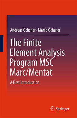 Öchsner, Andreas - The Finite Element Analysis Program MSC Marc/Mentat, e-bok