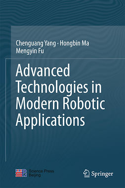 Fu, Mengyin - Advanced Technologies in Modern Robotic Applications, ebook