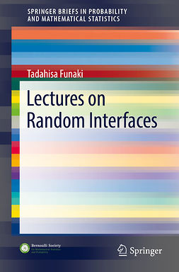 Funaki, Tadahisa - Lectures on Random Interfaces, ebook