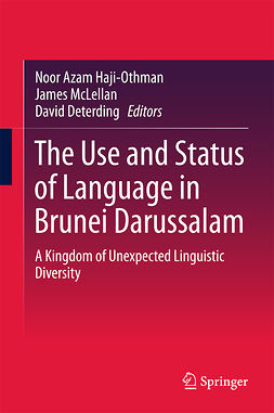 Deterding, David - The Use and Status of Language in Brunei Darussalam, ebook