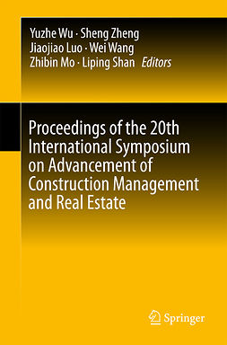 Luo, Jiaojiao - Proceedings of the 20th International Symposium on Advancement of Construction Management and Real Estate, e-kirja