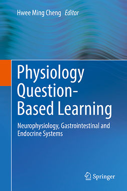 Cheng, Hwee Ming - Physiology Question-Based Learning, ebook