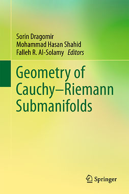 Al-Solamy, Falleh R. - Geometry of Cauchy-Riemann Submanifolds, ebook