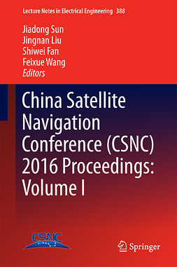 Fan, Shiwei - China Satellite Navigation Conference (CSNC) 2016 Proceedings: Volume I, ebook