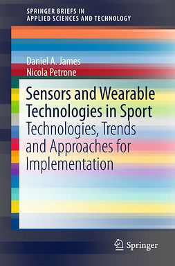 James, Daniel A. - Sensors and Wearable Technologies in Sport, ebook