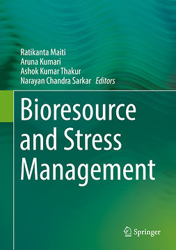 Kumari, Aruna - Bioresource and Stress Management, ebook