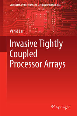 LARI, VAHID - Invasive Tightly Coupled Processor Arrays, ebook