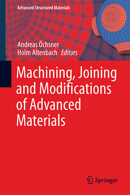 Altenbach, Holm - Machining, Joining and Modifications of Advanced Materials, ebook
