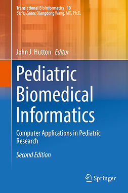 Hutton, John J. - Pediatric Biomedical Informatics, ebook