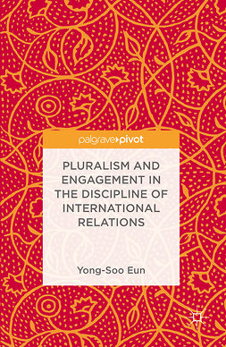 Eun, Yong-Soo - Pluralism and Engagement in the Discipline of International Relations, ebook