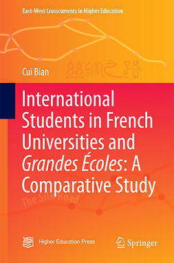 Bian, Cui - International Students in French Universities and Grandes Écoles: A Comparative Study, e-kirja