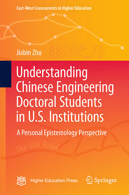 Zhu, Jiabin - Understanding Chinese Engineering Doctoral Students in U.S. Institutions, ebook