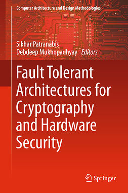 Mukhopadhyay, Debdeep - Fault Tolerant Architectures for Cryptography and Hardware Security, ebook