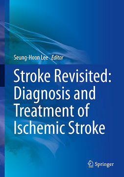 Lee, Seung-Hoon - Stroke Revisited: Diagnosis and Treatment of Ischemic Stroke, e-bok