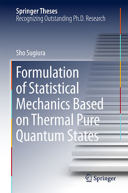 Sugiura, Sho - Formulation of Statistical Mechanics Based on Thermal Pure Quantum States, ebook