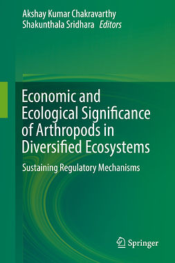 Chakravarthy, Akshay Kumar - Economic and Ecological Significance of Arthropods in Diversified Ecosystems, ebook