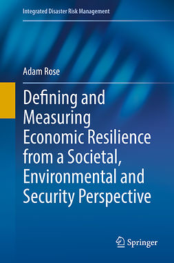 Rose, Adam - Defining and Measuring Economic Resilience from a Societal, Environmental and Security Perspective, ebook