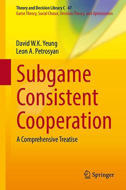 Petrosyan, Leon A. - Subgame Consistent Cooperation, ebook