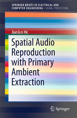 He, JianJun - Spatial Audio Reproduction with Primary Ambient Extraction, ebook