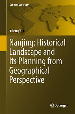 Yao, Yifeng - Nanjing: Historical Landscape and Its Planning from Geographical Perspective, ebook